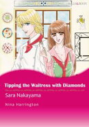 Tipping the Waitress With Diamonds (Mills & Boon Comics)