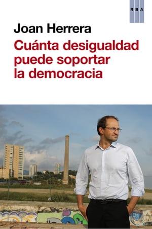 ?Cu?nta desigualdad puede soportar la democracia?【電子書籍】[ Joan Herrera ]