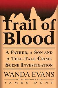 TrailofBloodAFather,aSonandaTell-TaleCrimeSceneInvestigation