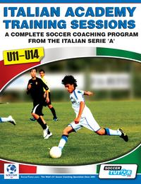Italian Academy Training Sessions for U11-14A Complete Soccer Coaching Program from the Italian Serie 'A'【電子書籍】[ Mirko Mazzantini ]