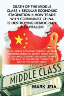 Death of the Middle Class + Secular Economic Stagnation = How Trade with Communist China Is Destroying Democ…