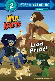 Lion Pride (Wild Kratts)【電子書籍】[ Martin Kratt ]