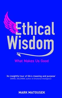 EthicalWisdom:WhatMakesUsGood