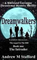 Dreamwalkers Book One: The Intruder. A Markland Garraway Paranormal Mystery Thriller