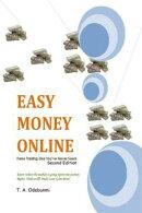 Easy Money Online: Forex Trading Like You've Never Seen! 2ed