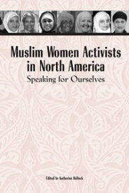 Muslim Women Activists in North AmericaSpeaking for Ourselves【電子書籍】