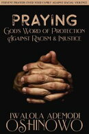 PRAYING God's Word of Protection Against Racism and Injustice