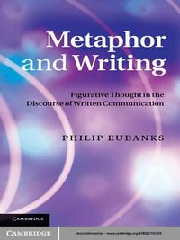 Metaphor and WritingFigurative Thought in the Discourse of Written Communication【電子書籍】[ Philip Eubanks ]