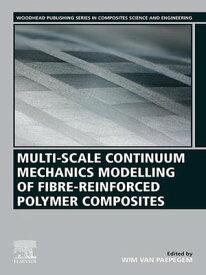 Multi-Scale Continuum Mechanics Modelling of Fibre-Reinforced Polymer Composites【電子書籍】