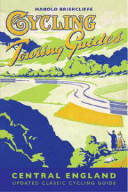Cycling Touring Guide: Central Englandrevised edition【電子書籍】[ Harold Briercliffe ]