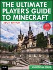 The Ultimate Player's Guide to Minecraft - Xbox Edition