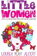 Little Women: With 10 Illustrations and a Free Online Audio Link.