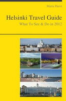 Helsinki, Finland Travel Guide - What To See & Do