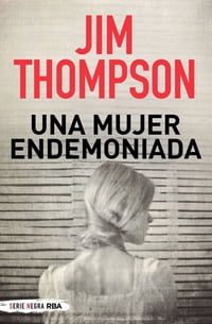 Una mujer endemoniada【電子書籍】[ Jim Thompson ]