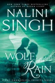 Wolf Rain【電子書籍】[ Nalini Singh ]