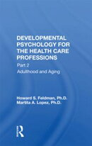 Developmental Psychology For The Health Care Professions