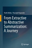 From Extractive to Abstractive Summarization: A Journey