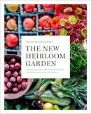 The New Heirloom Garden