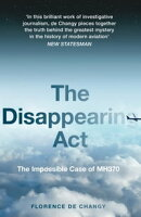 The Disappearing Act: The Impossible Case of MH370