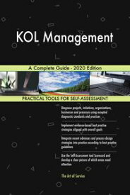 KOL Management A Complete Guide - 2020 Edition【電子書籍】[ Gerardus Blokdyk ]