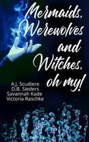 """Mermaids, Werewolves, and Witches, Oh My! - Paranormal """"Tails"""" of the Dark and Deep"""