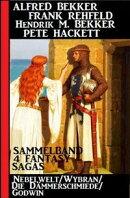 4 Fantasy Sagas: Nebelwelt/ Wybran/ Die Dämmerschmiede/ Godwin