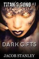 Dark Gifts