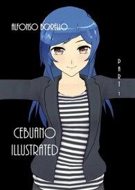 Cebuano Illustrated: Part 1【電子書籍】[ Alfonso Borello ]