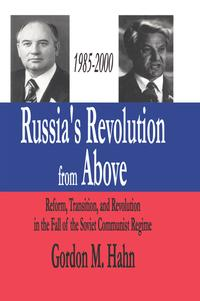 Russia's Revolution from Above, 1985-2000Reform, Transition and Revolution in the Fall of the Soviet Communist Regime【電子書籍】[ Gordon Hahn ]