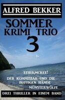 Sommer Krimi Trio 3 - Drei Thriller in einem Band