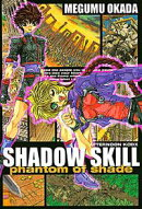 SHADOW SKILL phantom of shade