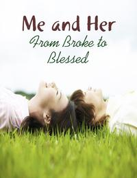 Me and Her - From Broke to Blessed【電子書籍】[ M Osterhoudt ]