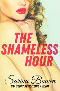The Shameless Hour【電子書籍】[ Sarina Bowen ]