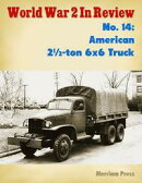 World War 2 In Review No. 14: American 2?-ton 6x6 Truck
