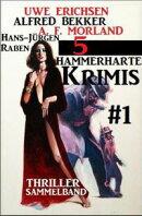 Thriller Sammelband 5 hammerharte Krimis #1