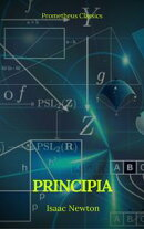 Principia: The Mathematical Principles of Natural Philosophy (Annotated and Illustrated ) ( Active TOC) ( Pr…