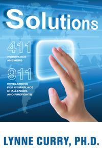 Solutions411:WorkplaceAnswers911:RevelationsForWorkplaceChallengesandFirefights