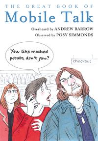 The Great Book of Mobile TalkYou Like Mashed Potato, Don't you?【電子書籍】[ Andrew Barrow ]