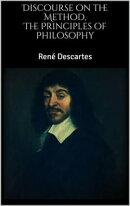 The Principles of Philosophy, Discourse on the Method