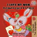 I Love My Mom Я люблю свою матусю (English Ukrainian Children's book)