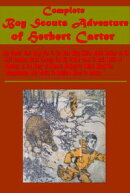 Complete Adventure of Carter Herbert - Boy Scouts on the Trail in the Blue Ridge