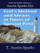 God's Method and Means in Times of Special Peril