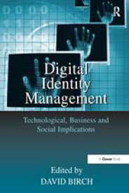 Digital Identity ManagementTechnological, Business and Social Implications【電子書籍】