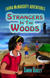 Strangers In The WoodsLaura McNaughty Adventures, #2【電子書籍】[ Simon Dudley ]