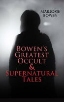 GOTHIC HORRORS - Bowen's Greatest Occult & Supernatural Tales