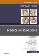 Evidence-Based Medicine, An Issue of Orthopedic Clinics, E-Book