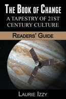 The Book of Change: A Tapestry of 21st Century Culture, Readers' Guide