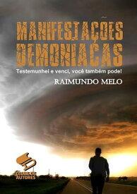Manifesta??es Demon?acas【電子書籍】[ Raimundo Batista Fernandes De Melo ]