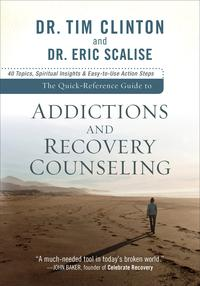 TheQuick-ReferenceGuidetoAddictionsandRecoveryCounseling40Topics,SpiritualInsights,andEasy-to-UseActionSteps