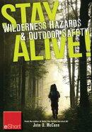 Stay Alive - Wilderness Hazards & Outdoor Safety eShort